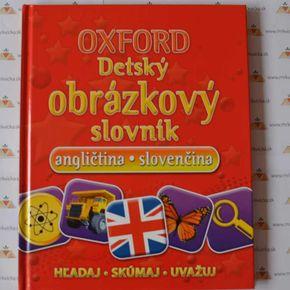 Angličtina pre deti – Oxford Detský obrázkový slovník angličtina-slovenčina