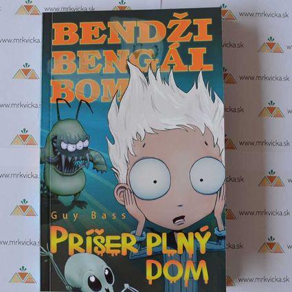 Bendži Bengál Bom, príšer plný dom