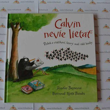 Calvin nevie lietať - Príbeh o vtáčikovi, ktorý mal rád knihy