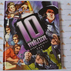 Desať - 10 vynálezcov, ktorí zmenili svet