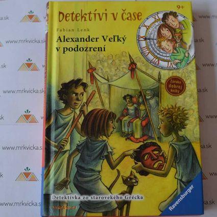 Detektívi v čase 4 - Alexander Veľký v podozrení