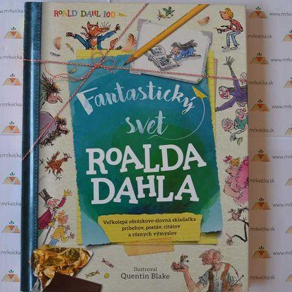 Fantastický svet Roalda Dahla: Veľkolepká obrázkovo slovná skladačka príbehov, postáv, citátov a rôznych výmyslov