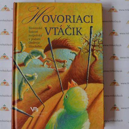 Hovoriaci vtáčik - Slovenské ľudové rozprávky