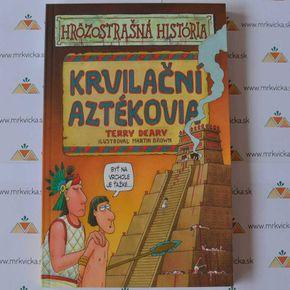 Hrôzostrašná história: Krvilační Aztékovia