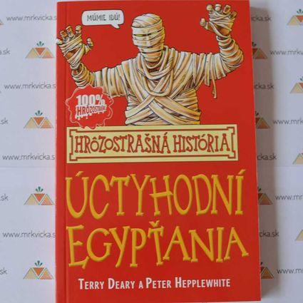 Hrôzostrašná história: Úctyhodní Egypťania