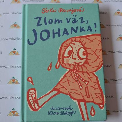 Johanka: Zlom väz, Johanka!