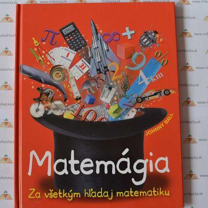 Matemágia: Za všetkým hľadaj matematiku