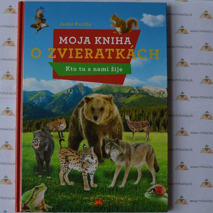 Moja kniha o zvieratkách – Kto tu s nami žije