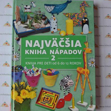 Najväčšia kniha nápadov 2 – Kniha pre deti od 6 do 12 rokov
