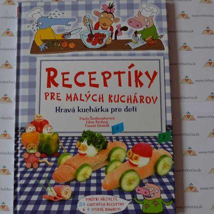 Recepty pre deti: Receptíky pre malých kuchárov - Hravá kuchárka pre deti