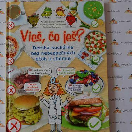 Recepty pre deti: Vieš, čo ješ? Detská kuchárka bez nebezpečných éčok a chémie