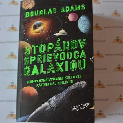 Stopárov sprievodca galaxiou. Kompletné vydanie kultovej päťdielnej trilógie