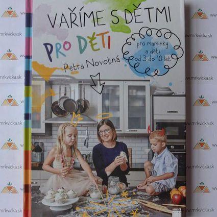 Vaříme s dětmi pro děti (pro maminky a děti od 3 do 10 let)