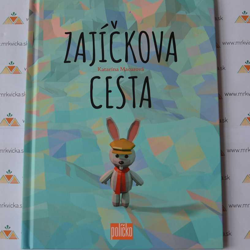 39b0c23a4 Mrkvicka.sk, obrázkové knihy o zvieratkách pre deti, Zajíčkova cesta